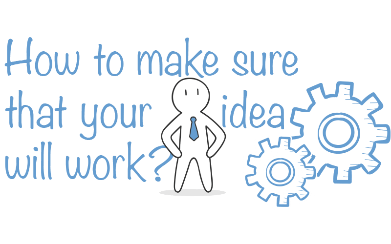 Make sure that your idea will work - Blog S-pro