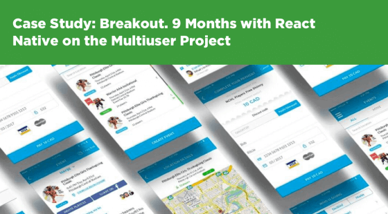 Case Study: Breakout. 9 Months with React Native on the Multiuser Project