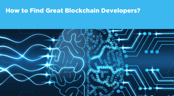 How to Find Great Blockchain Developers?
