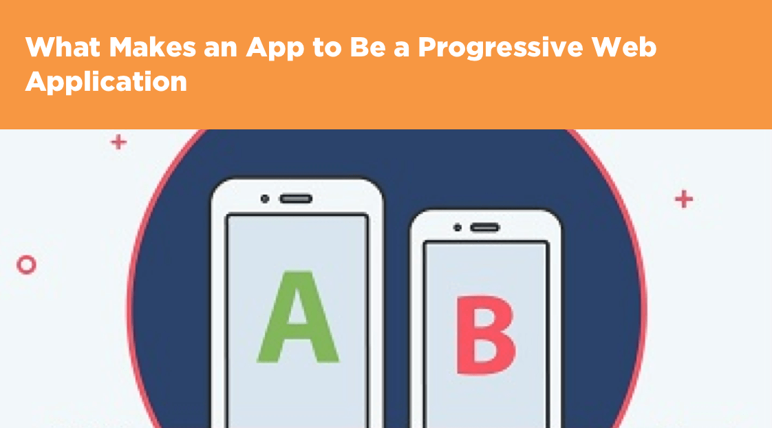 What Makes an App to Be a Progressive Web Application