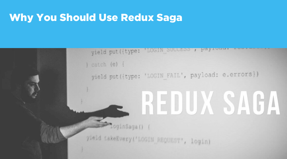 Why You Should Use Redux Saga