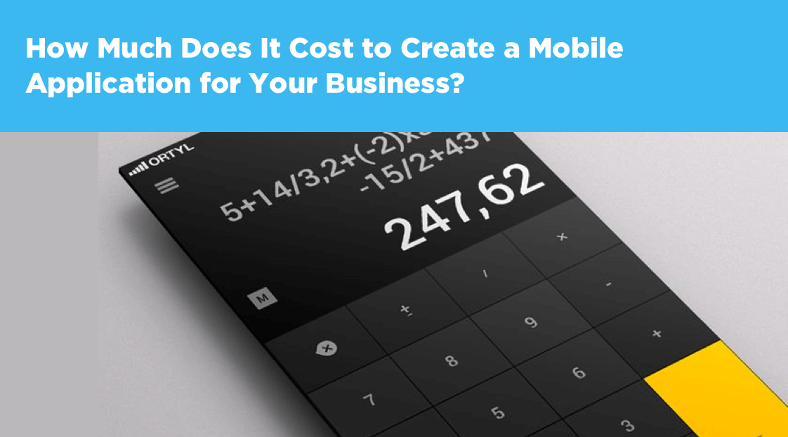 How Much Does It Cost to Create a Mobile Application for Your Business?