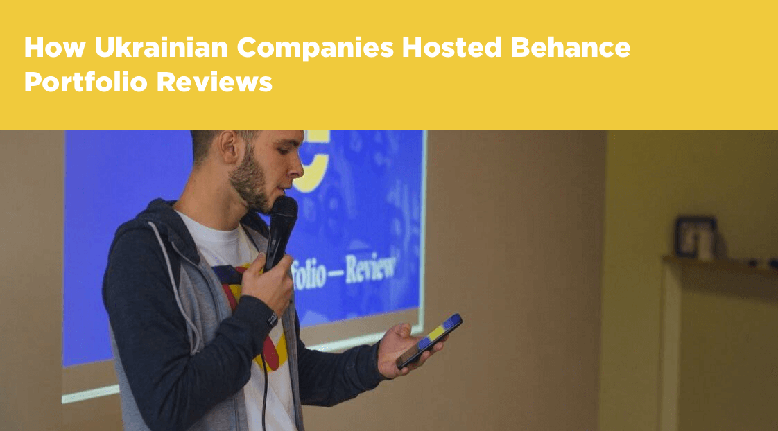 How Ukrainian Companies Hosted Behance Portfolio Reviews