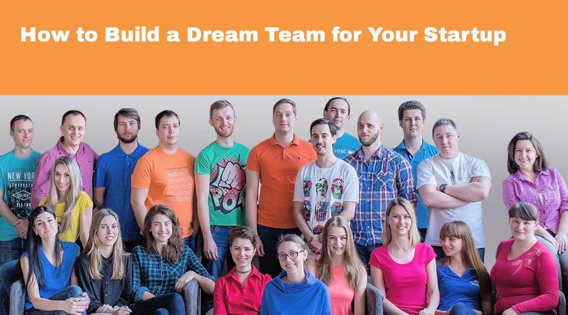 How to Build a Dream Team for Your Startup