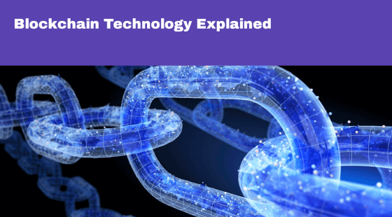 Blockchain Technology Explained