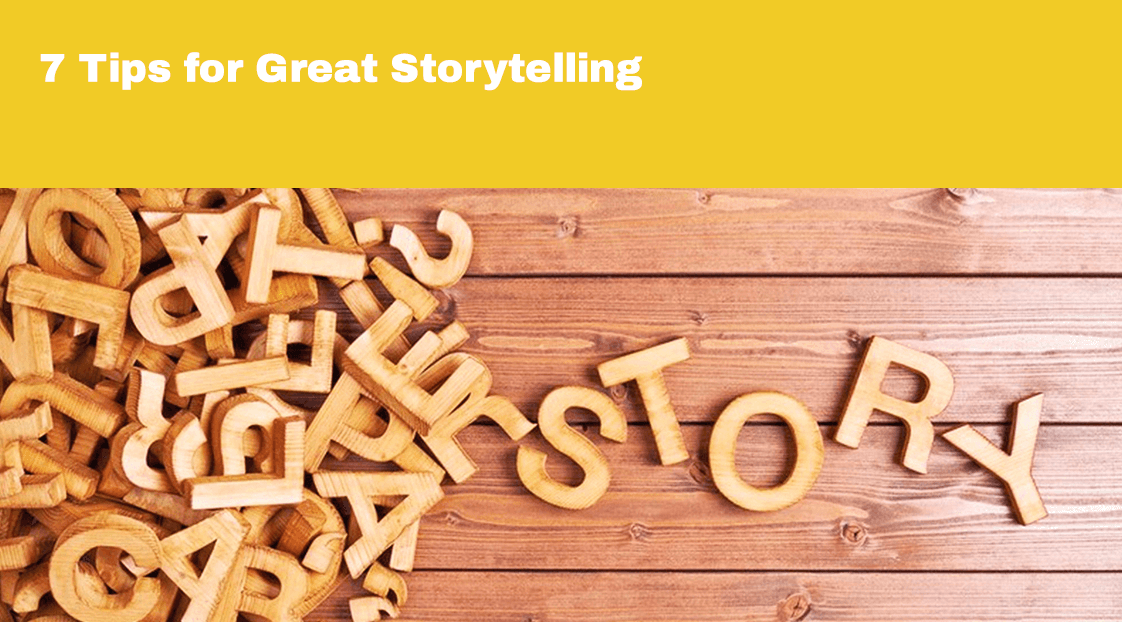 7 Tips for Great Storytelling