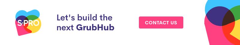 Let's build the next GrubHub - Blog S-PRO