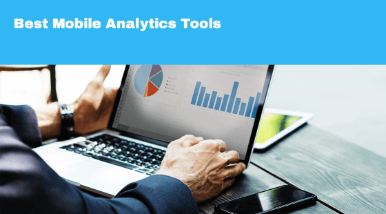 Best Mobile Analytics Tools