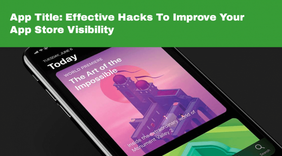 App Store Optimization: Effective Hacks to Make Your App Store Visible