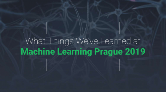 What Things We've Learned at Machine Learning Prague 2019
